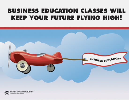 Business Education Classes Will Keep Your Future Flying High!