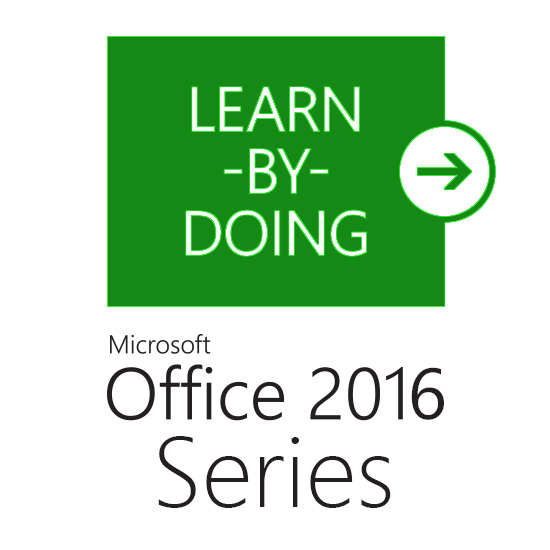 learn by doing office 2016 series student textbook all 3 titles