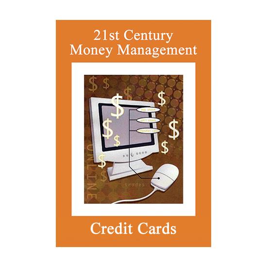 21st Century Money Management: Credit Cards