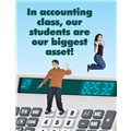 In Accounting Class, Our Students Are Our Biggest Asset!