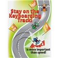 Stay on the Keyboarding Track. Accuracy is More Important Than Speed!