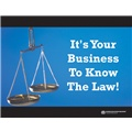 It's Your Business to Know the Law!