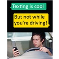 Texting is Cool, But Not While Driving