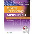 Medical Terminology Simplified, 6th Edition