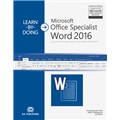 Learn-by-Doing: Microsoft Office Specialist Word 2016