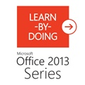 Learn-by-Doing: Microsoft Office 2013 Series