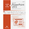 Learn-by-Doing: Microsoft PowerPoint 2013
