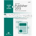 Learn-by-Doing: Microsoft Publisher 2013