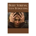 Debt Stress: Teen Budgeting