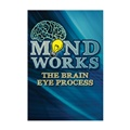 Mind Works: The Brain Eye Process