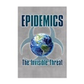 Epidemics: The Invisible Threat