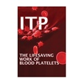 ITP: The Lifesaving Work of Blood Platelets