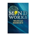 Mind Works: Muscle Memory