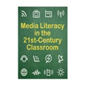 Media Literacy in the 21st Century Classroom