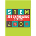 STEM Job Shadowing Series