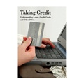 Taking Credit: Understanding Loans, Credit Cards, & Other Debts!