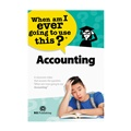 Accounting: When Am I Ever Going to Use This?