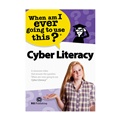 Cyber Literacy: When Am I Ever Going to Use This?