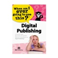 Digital Publishing: When Am I Ever Going to Use This?