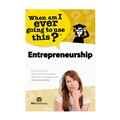 Entrepreneurship: When Am I Ever Going to Use This?