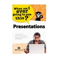 Presentations: When Am I Ever Going to Use This?