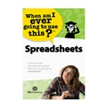 Spreadsheets: When Am I Ever Going to Use This?