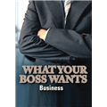 What Your Boss Wants: Business